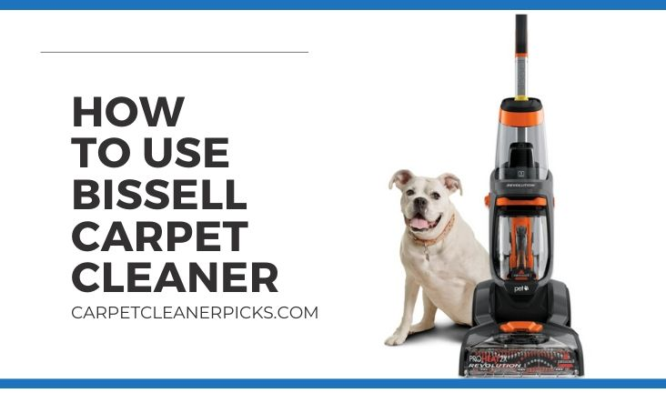 How to Use Bissell Carpet Cleaner